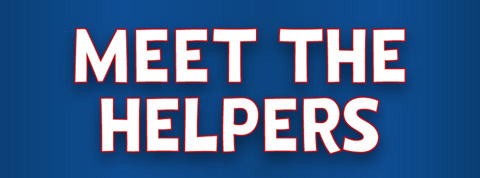 Meet The Helpers