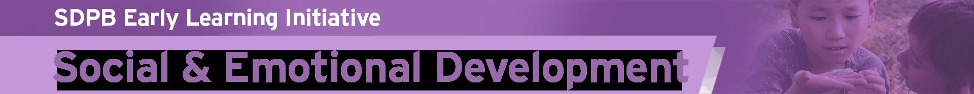 SDPB ELI Social & Emotional Development