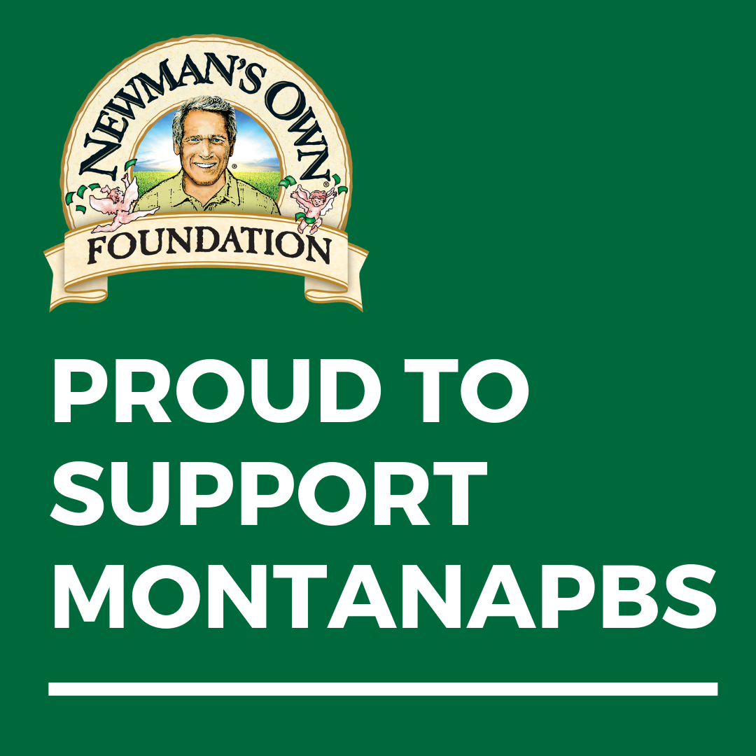 Newman's Own Foundation is proud to support MontanaPBS