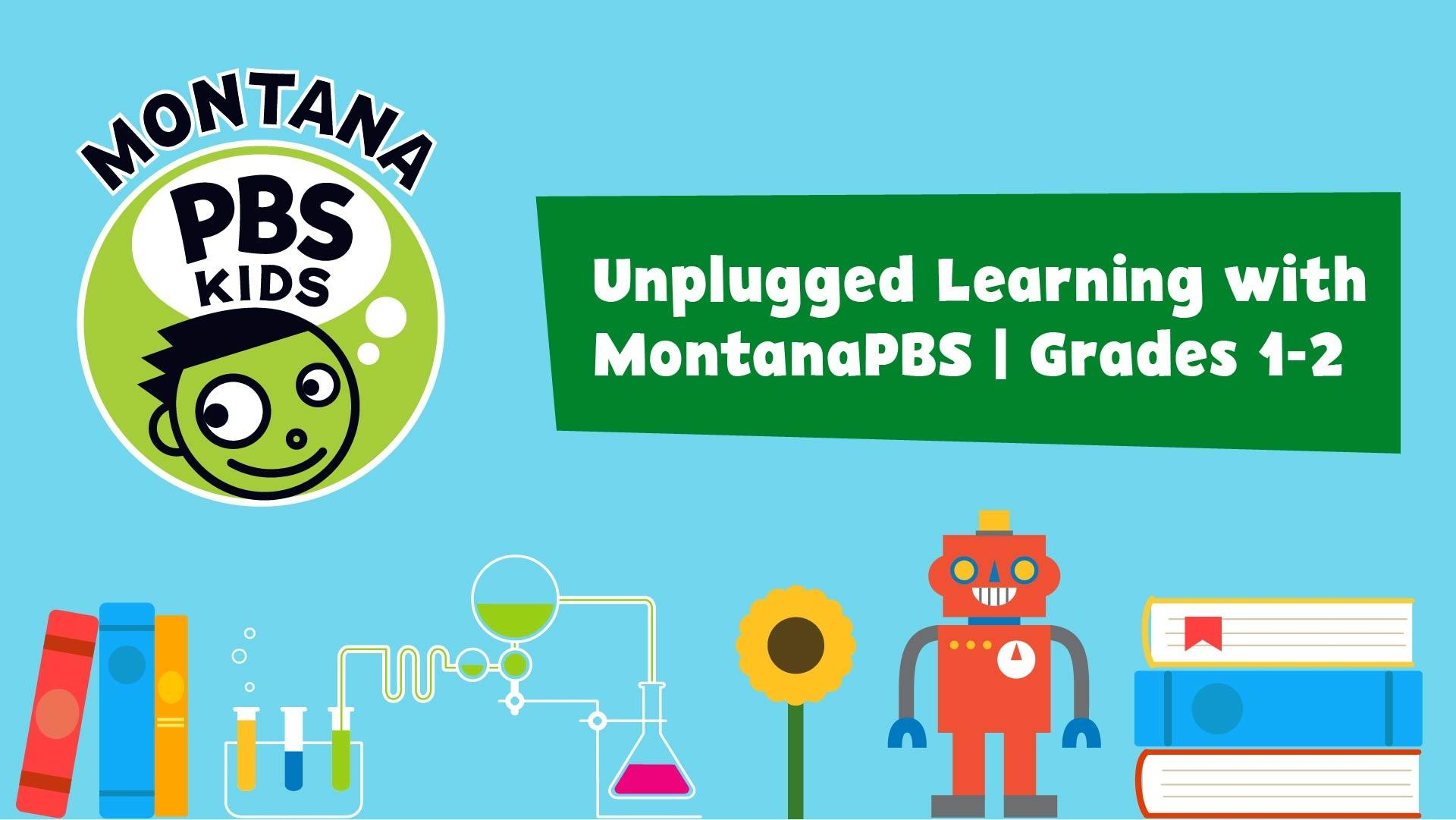 Unplugged Learning with MontanaPBS Grades 1-2