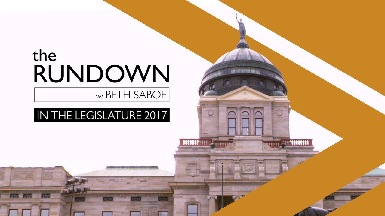 The Rundown with Beth Saboe in the Legislature 2017