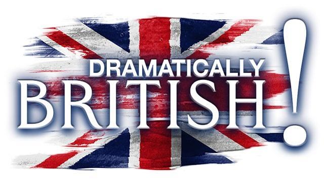 Dramatically British!