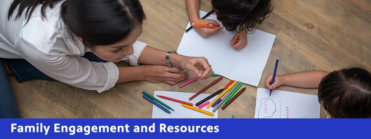 Family Engagement and Resources