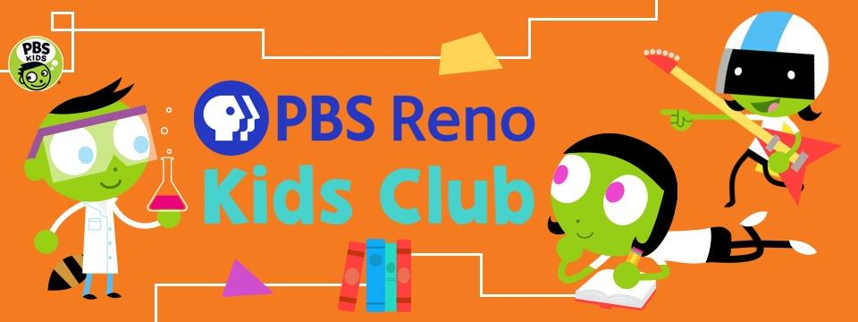 Join the PBS Reno Kids Club and join the Fun