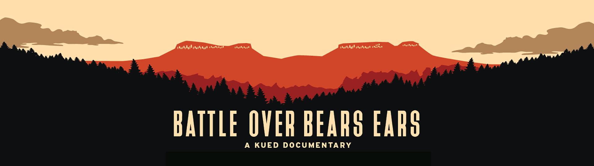Battle Over Bears Ears, a KUED Documentary