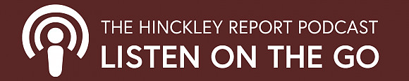 The Hinckley Report Podcast
