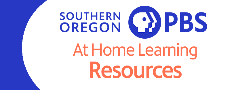 At home learning reasources for Southern Oregon PBS