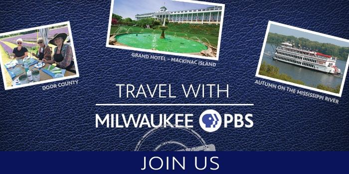 Travel with Milwaukee PBS