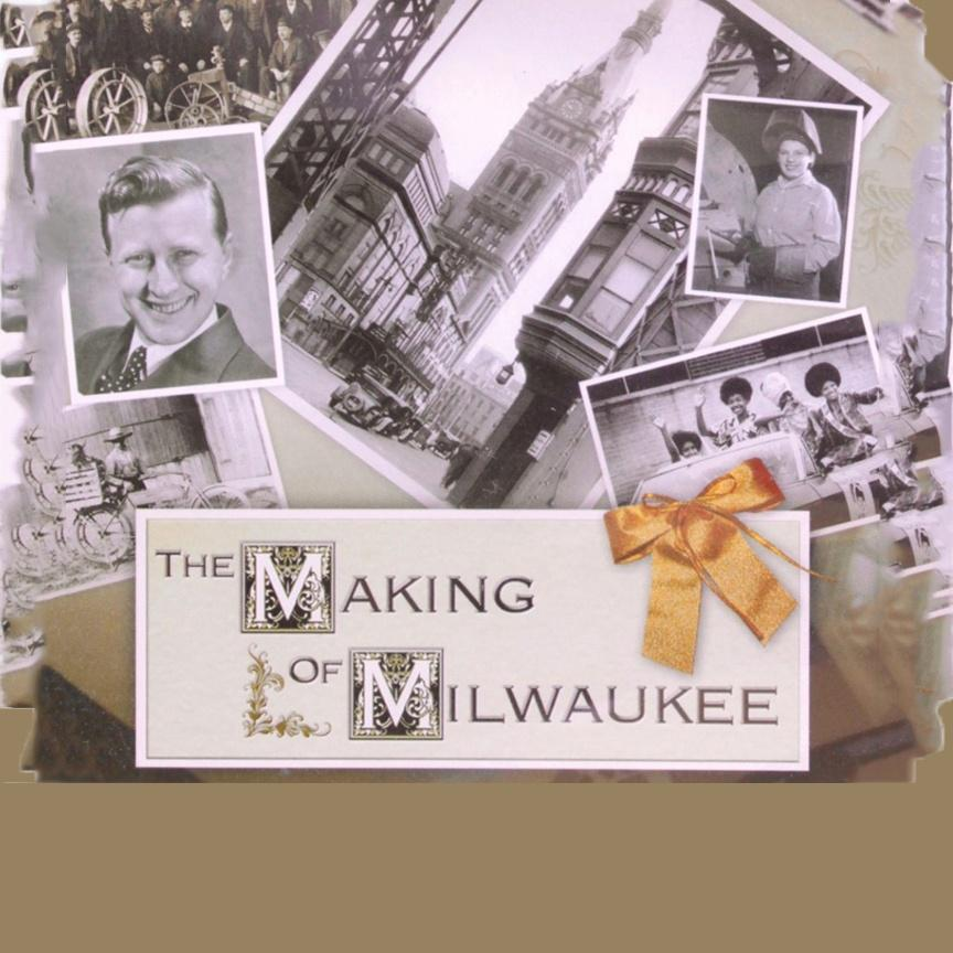Making of Milwaukee