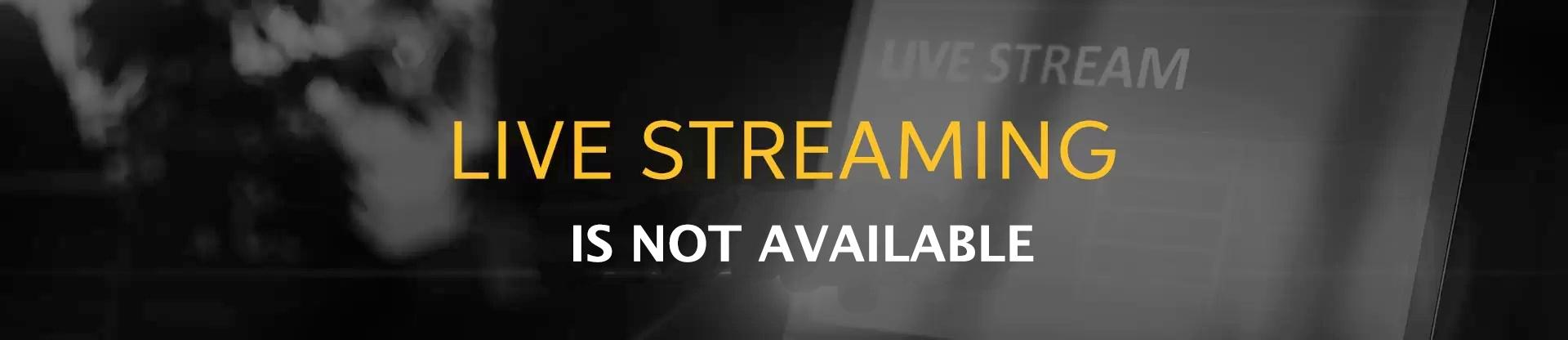 Live Streaming is not Available
