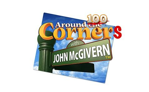 100th Episode of Around the Corner with John McGivern Image
