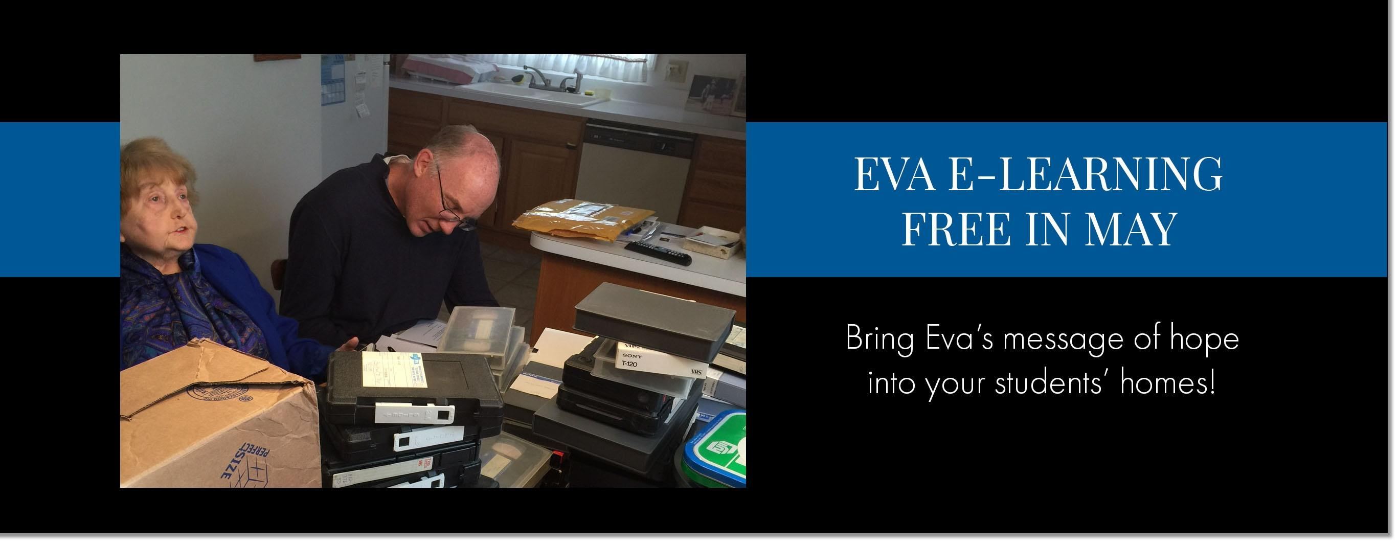 EVA E-LEARNING FREE IN APRIL Bring Eva's message of hope into your students' homes!