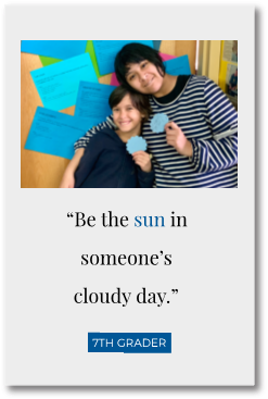 """Be the sun in someone's cloudy day."" - 7th grader"
