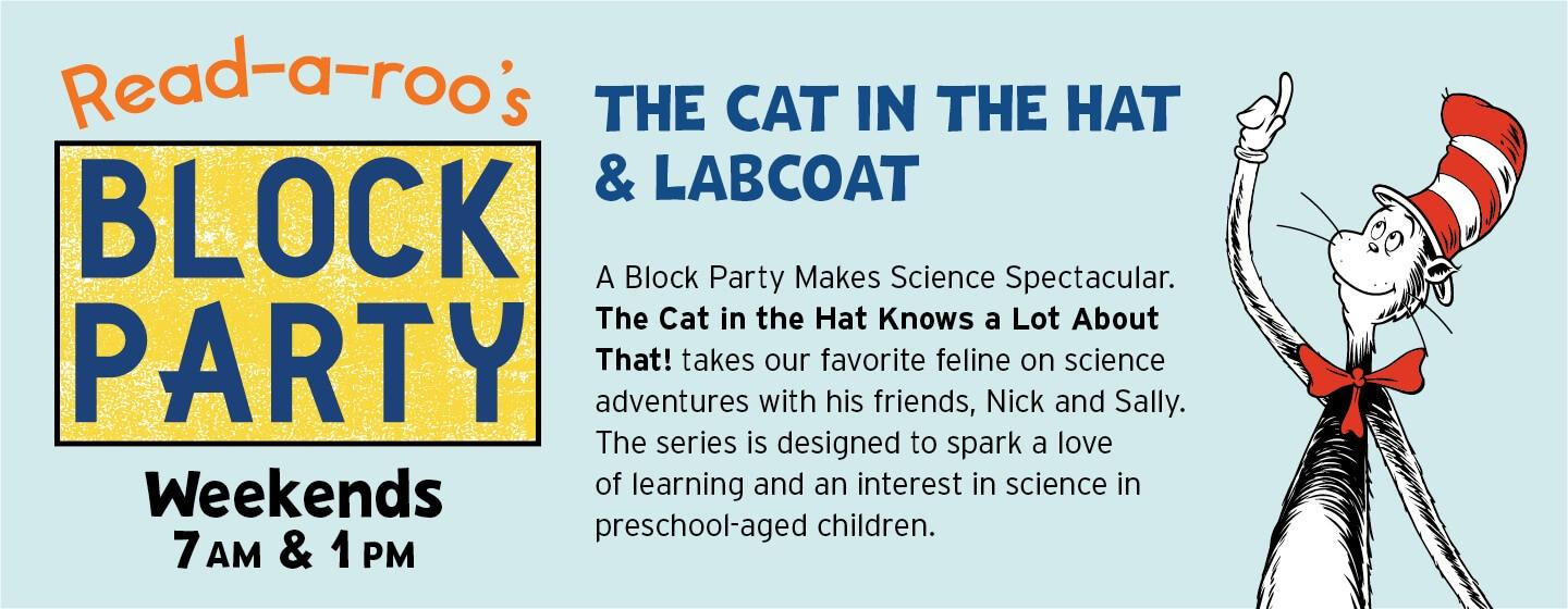 January Block Party with The Cat in the Hat and Labcoat is on Rootle each weekend at 7 AM and 1 PM