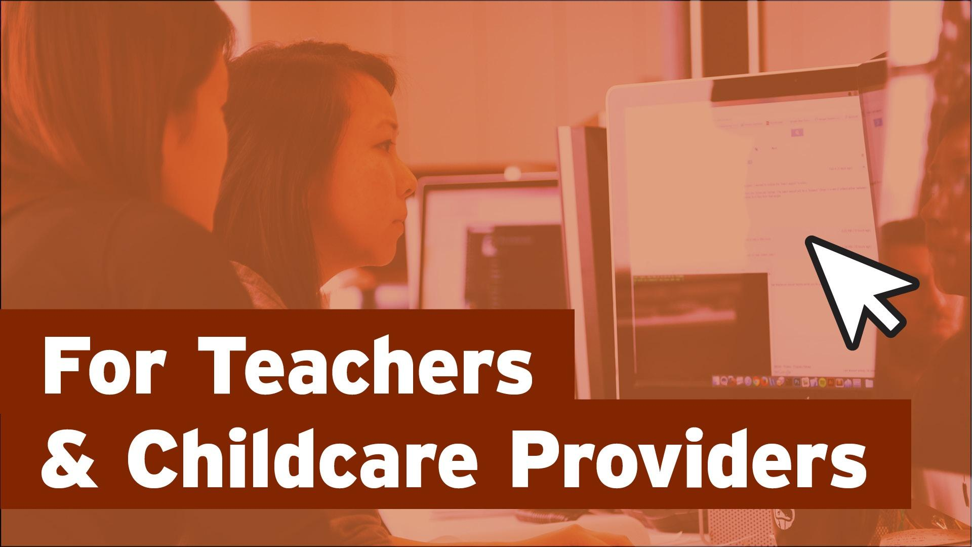 For Teachers & Childcare Providers