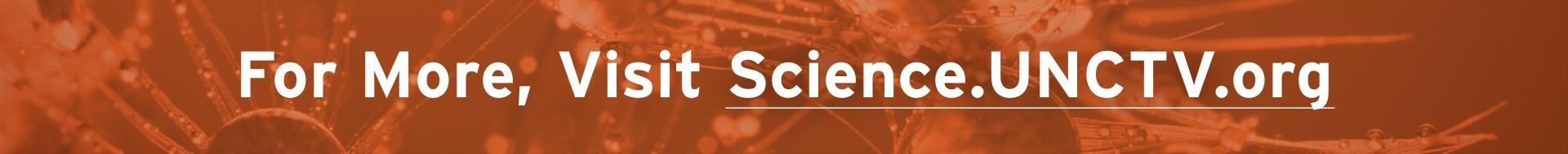 Visit Science.UNCTV.org