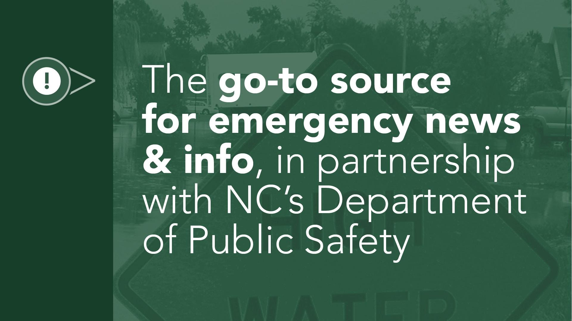 The go-to source for emergency news & info, in partnership with NC's Department of Public Safety