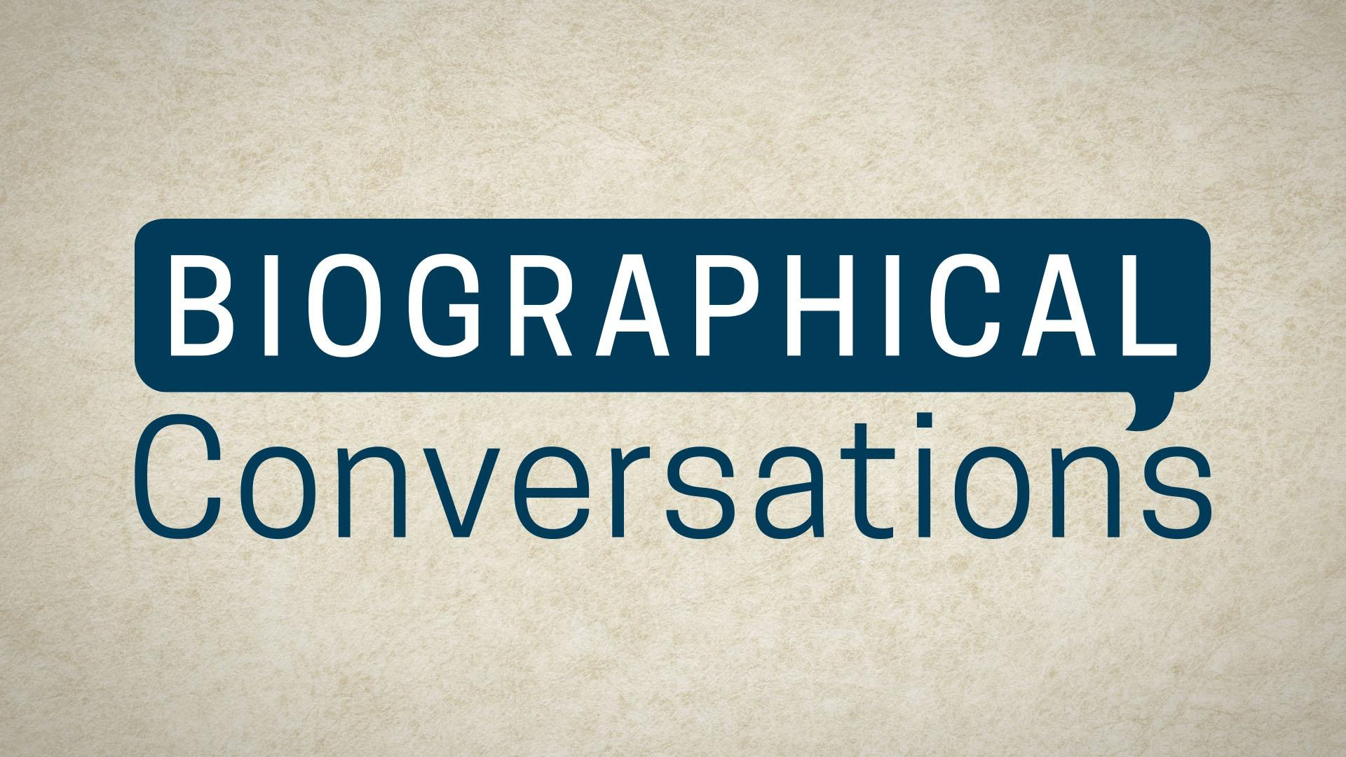Biographical Conversations