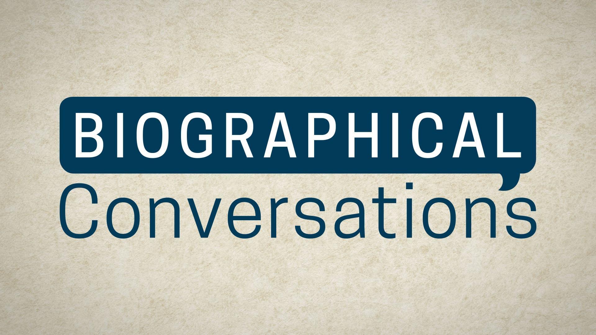 Biographical Conversations