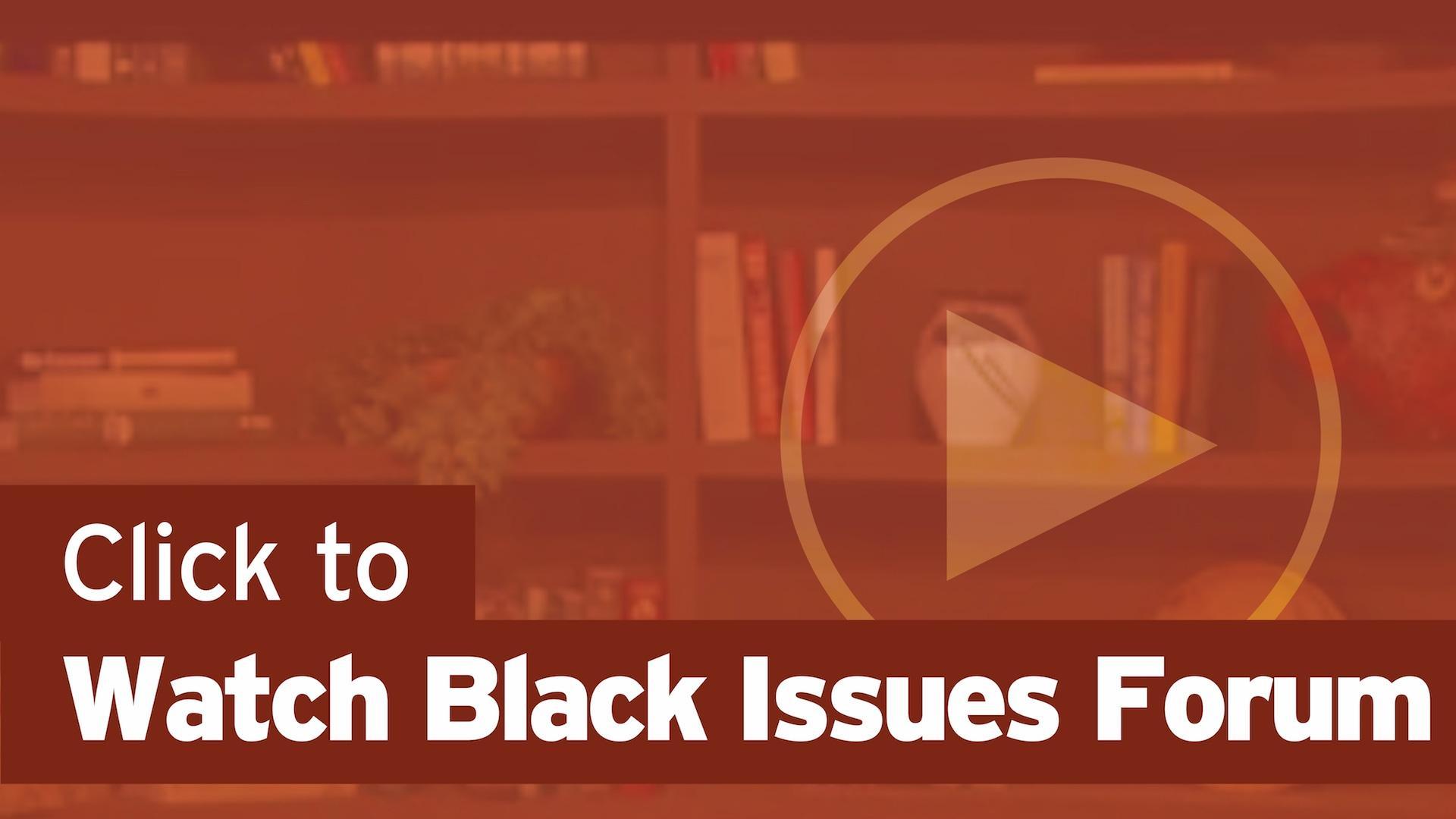 watch-black-issues-forum
