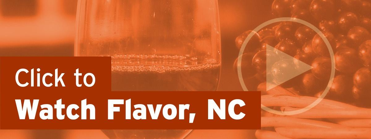 Click to Watch Flavor, NC