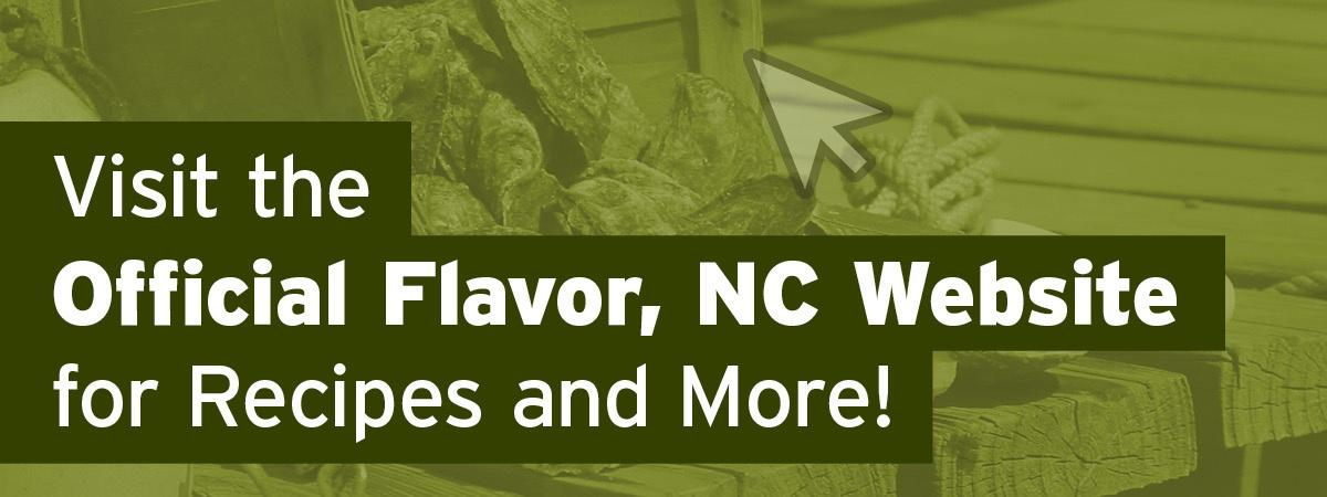 Visit the Official Flavor, NC Website for Recipes and More