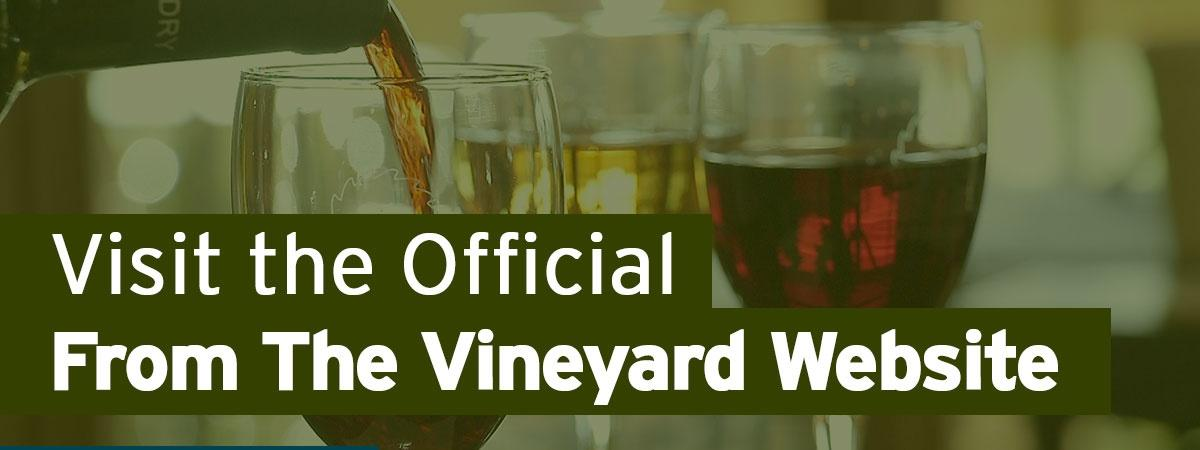 """Visit the Official """"From the VineyardWebsite"""