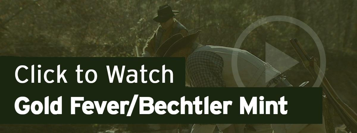 Click to Watch Gold Fever/Bechtler Mint