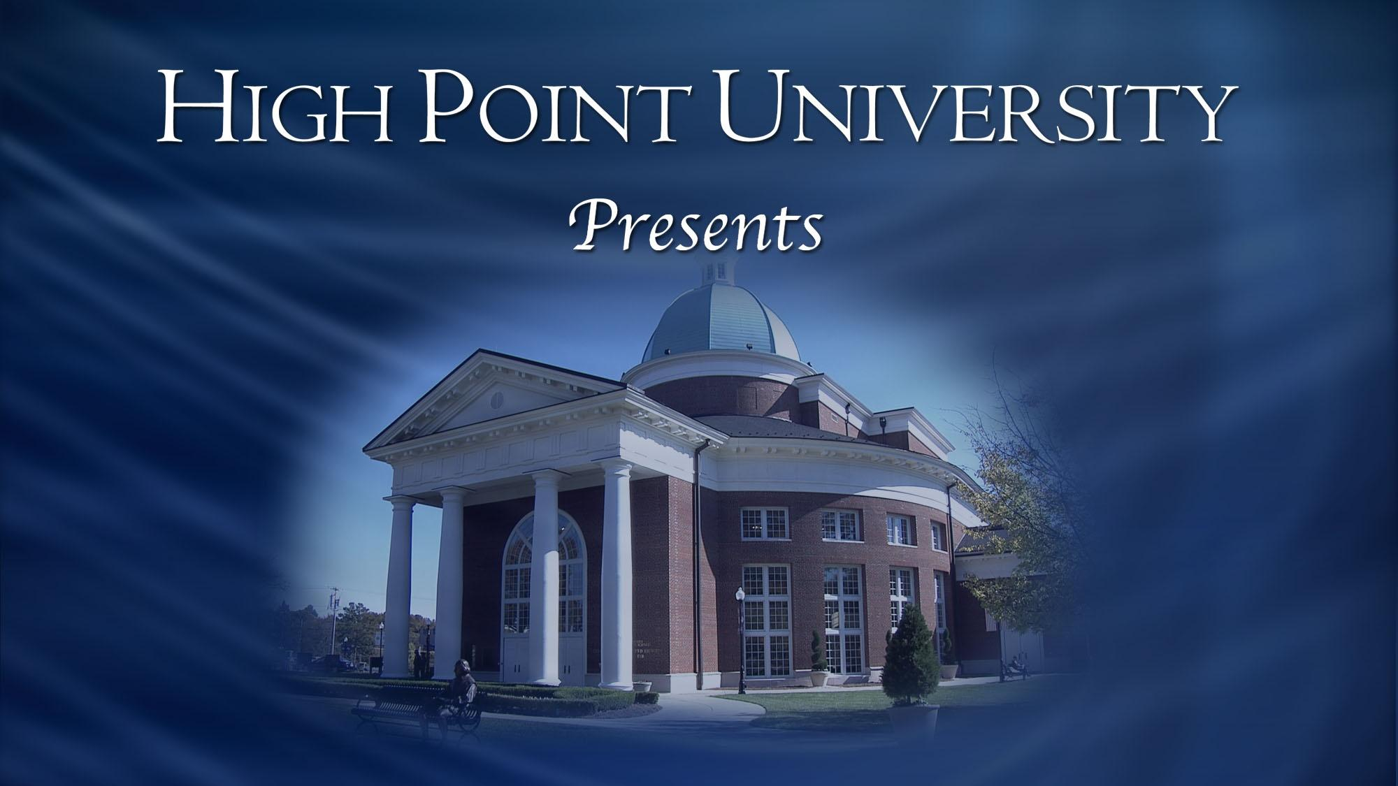 High Point Unoversity Presents