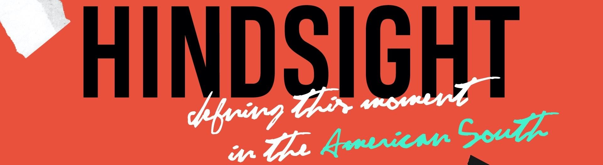 Hindsight logo in black font on red background with tagline: defining their moment in the American South