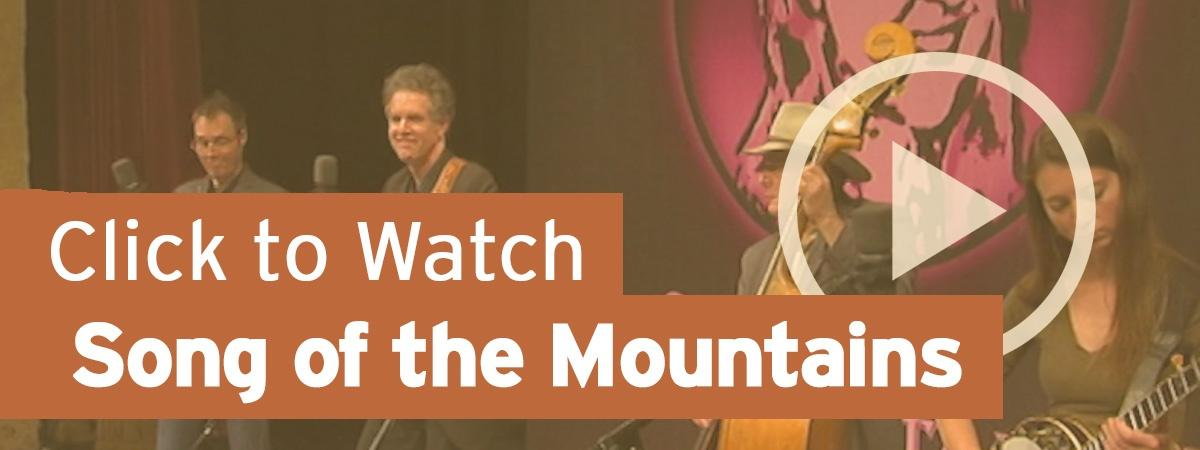 Click to Watch Song of the Mountains