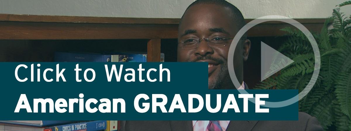 Click To Watch American GRADUATE