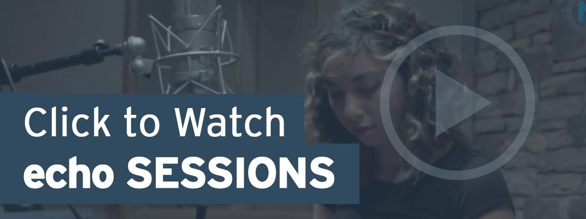Click to Watch echo SESSIONS