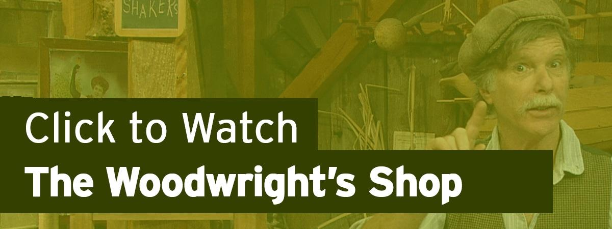 Click to Watch The Woodwright's Shop