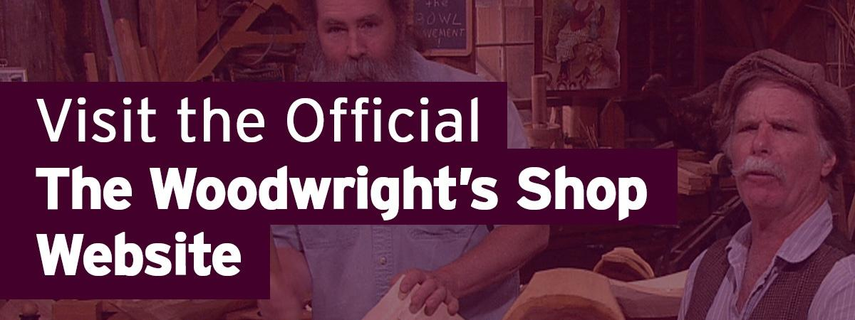 Visit the Official The Woodwright's Shop Website