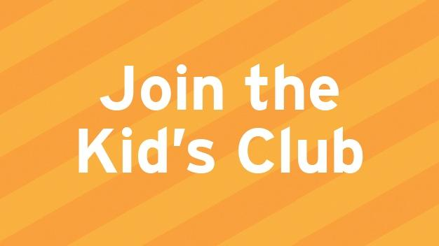 Join the Kid's Club