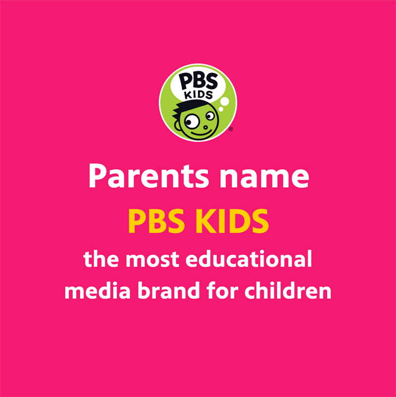 Parents Name PBS KIDS the Most Educational Media Brand