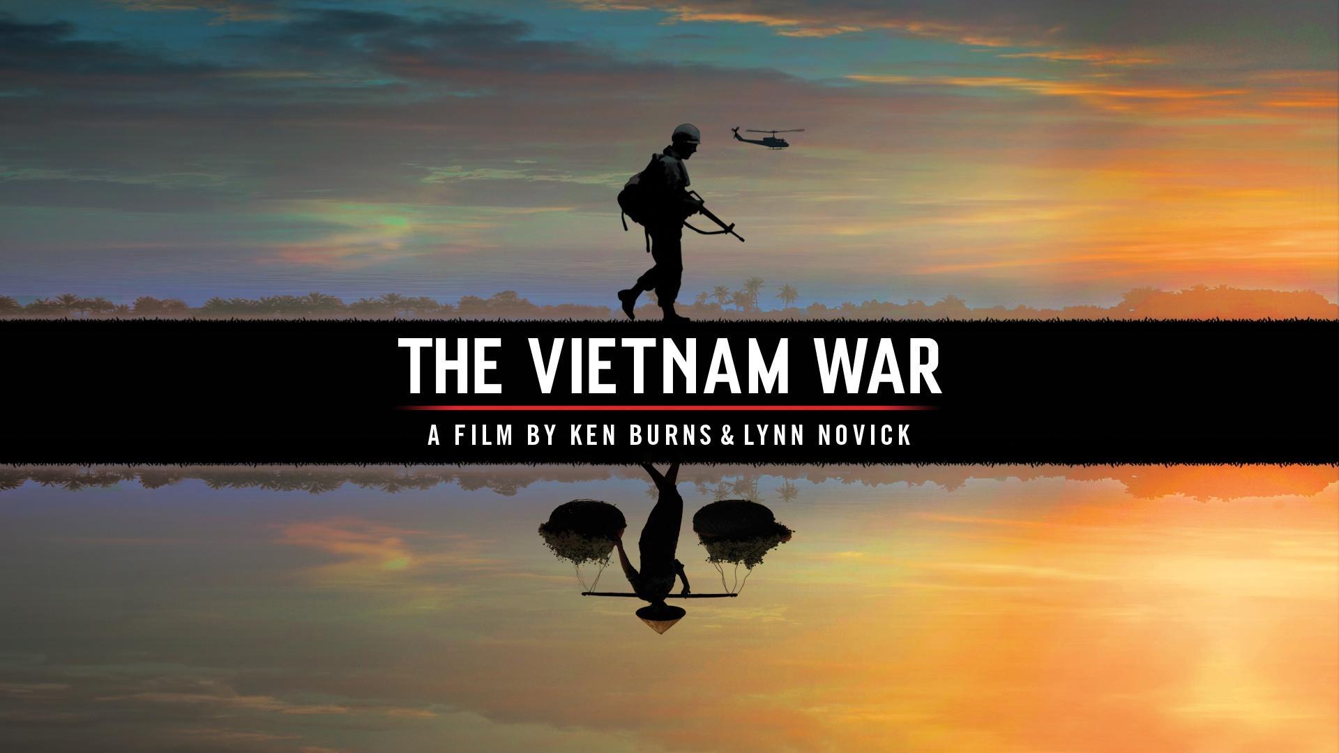 The Vietnam War A Film by Ken Burns and Lynn Novick