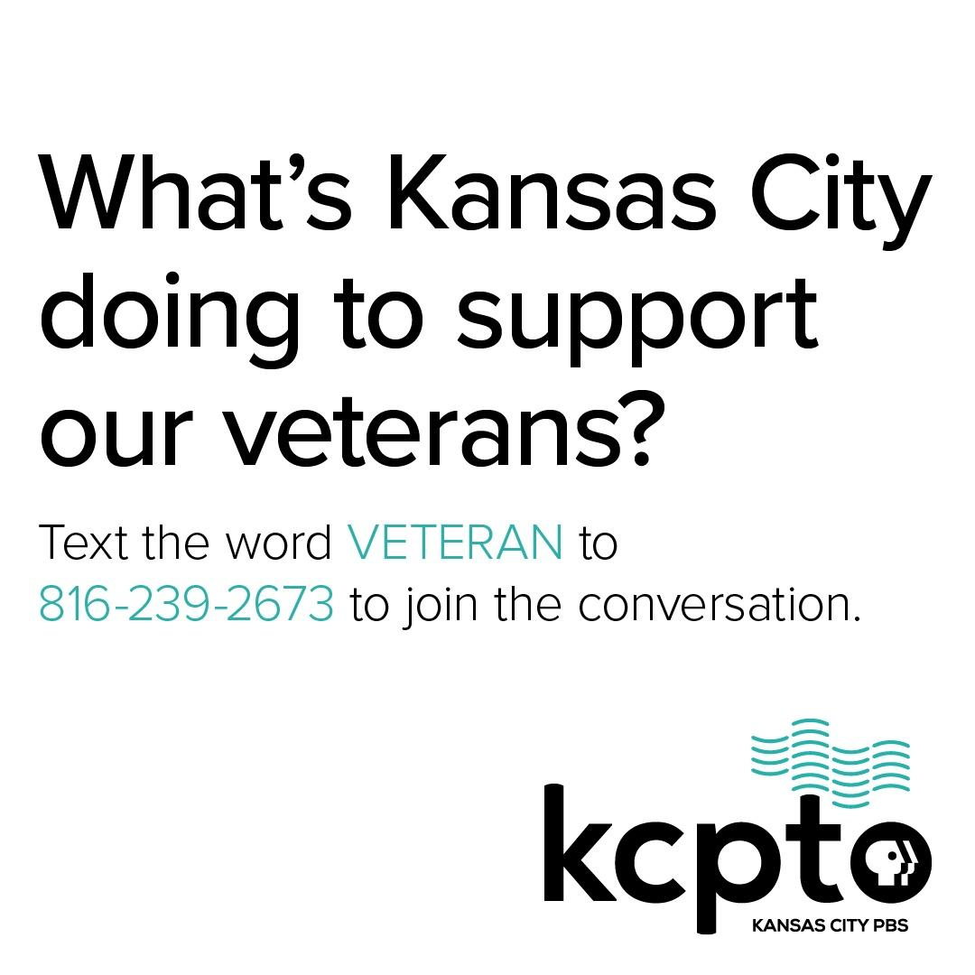 What's Kansas City Doing to support our veterans? Text the word VETERAN to 816-239-2673 to join the conversation.