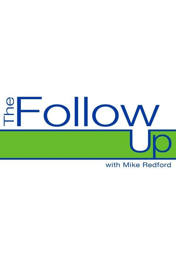 The Follow Up with Mike Redford