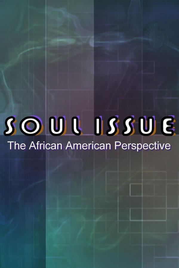 Soul Issue: The African American Perspective