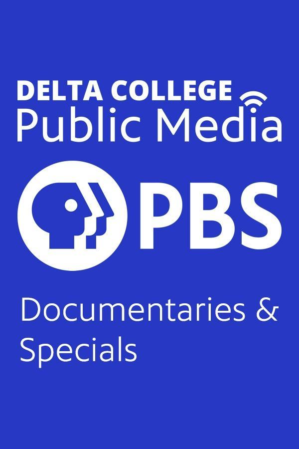 Delta College Public Media Documentaries & Specials