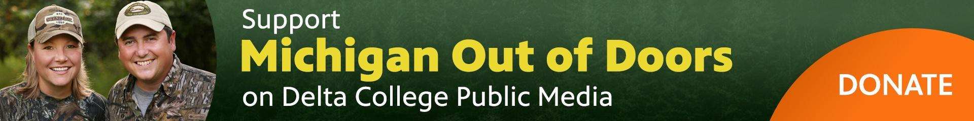 Support Michigan Out of Doors on Delta College Public Media - Donate