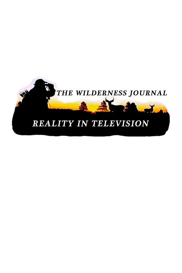 The Wilderness Journal - Reality in television