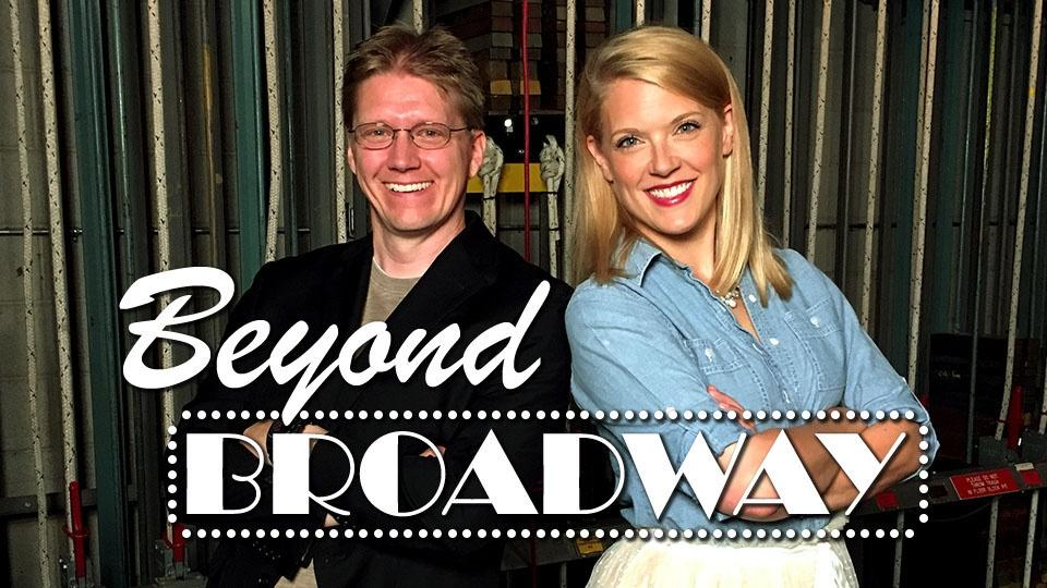 Beyond Broadway hosts Joe Yezak and Emily Anderson backstage at a theatre.