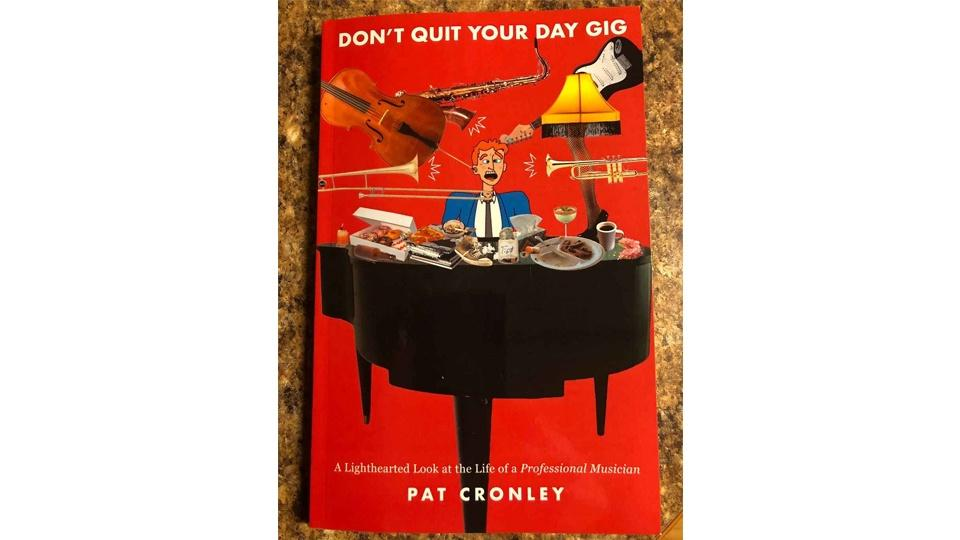 Don't Quit Your Day Gig Book by Pat Cronley