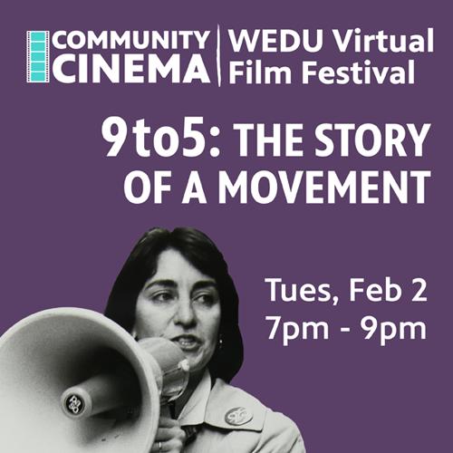 Community Cinema - WEDU Virtual Film Festival - 9to5: The Story of a Movement - Tues, Feb 2 7 pm - 9 pm