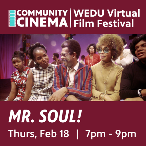 Community Cinema - WEDU Virtual Film Festival - Mr. Soul! - Thurs, Feb 18   7 pm - 9 pm