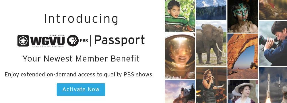 WGVU Passport Member benefit. Activate now