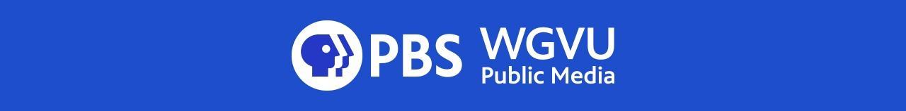 PBS WGVU Public Media | A service of Grand Valley State University o